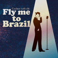 Fly_me_to_brazil